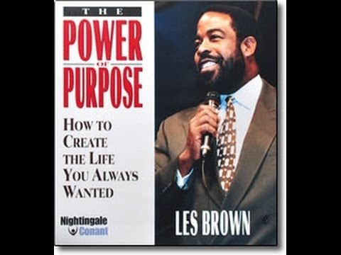 The Power of Purpose By Les Brown Part 2