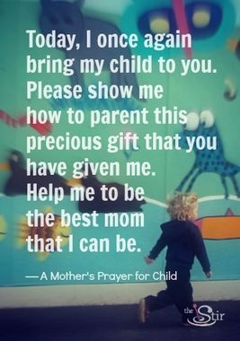 A Mother's Prayer for Her Child- Sofia you are our world already! Can't wait to meet you!!