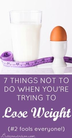 7 Things NOT To Do When You're Trying To Lose Weight (#2 fools everyone!) | #weightloss #nutrition #health