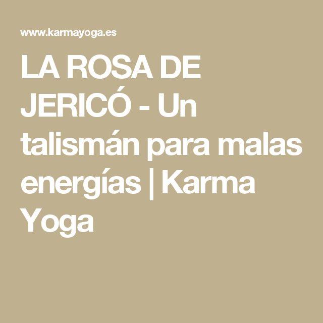 LA ROSA DE JERICÓ - Un talismán para malas energías   Karma Yoga