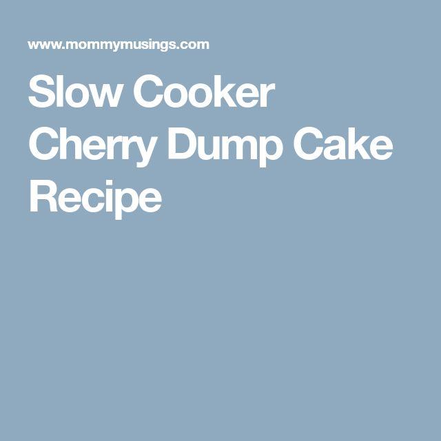 Slow Cooker Cherry Dump Cake Recipe