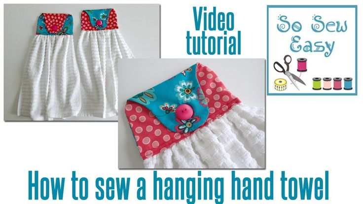 How to sew a hanging hand towel for your kitchen or bathroom sewing videos pinterest - Hanging kitchen towel tutorial ...