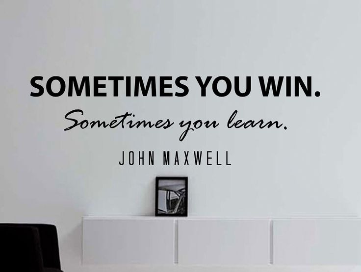 "John Maxwell Quote Inspirational Motivational Wall Decal Home Décor ""Sometimes You Win. Sometimes You Learn"" 42x13 Inches"