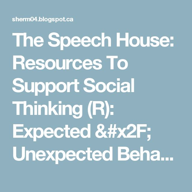 The Speech House: Resources To Support Social Thinking (R):  Expected / Unexpected Behaviors...