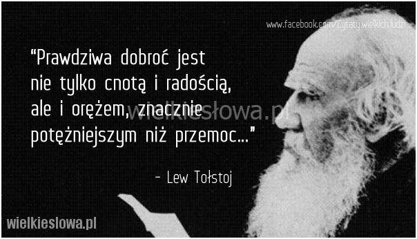 Prawdziwa dobroć jest nie tylko cnotą i radością... #Tołstoj-Lew, #Dobro-i-sprawiedliwość, #Przemoc