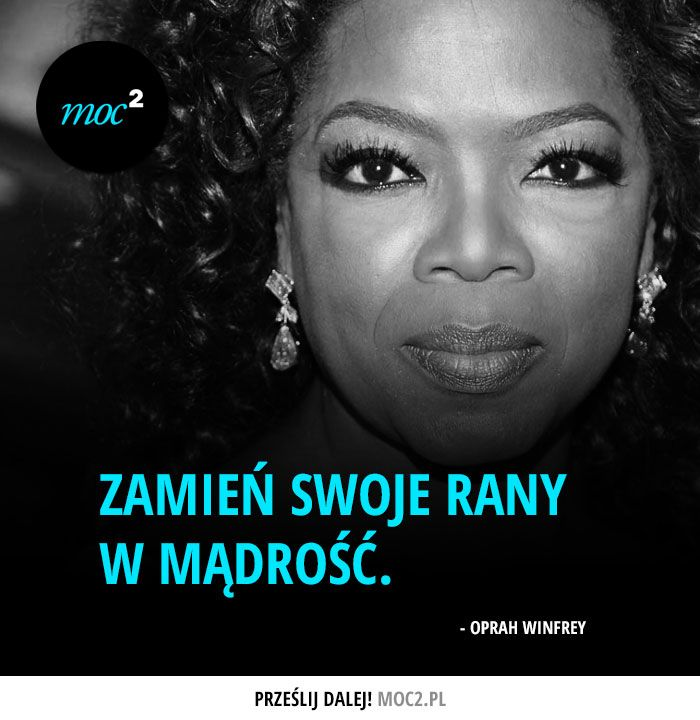 #cytaty #motywacja #motywatory #moc2 #OprahWinfrey