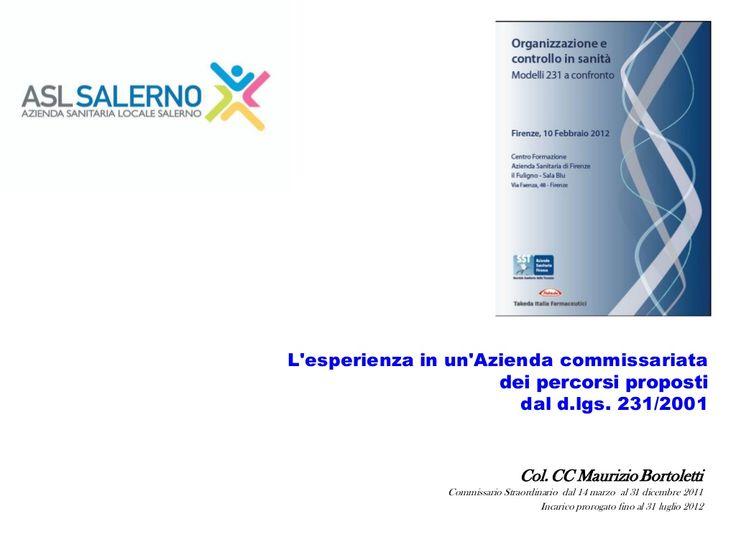 Bortoletti, dlgs 231:2001, modelli organizzativi in sanità, firenze, 10 febbraio 2012 by Maurizio Bortoletti via slideshare