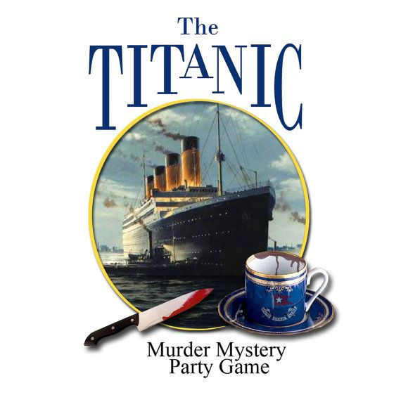 The TITANIC Murder Mystery Party Game This was an absolute blast to play :) http://www.printablemysterygames.com