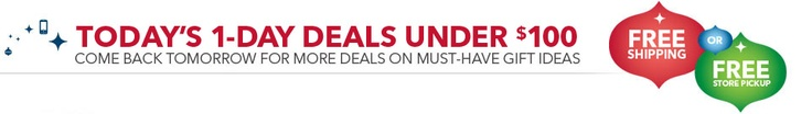 Today's one day deals under $100. Come back tomorrow for more deals on must-have gift ideas. Free shipping or free store pickup.