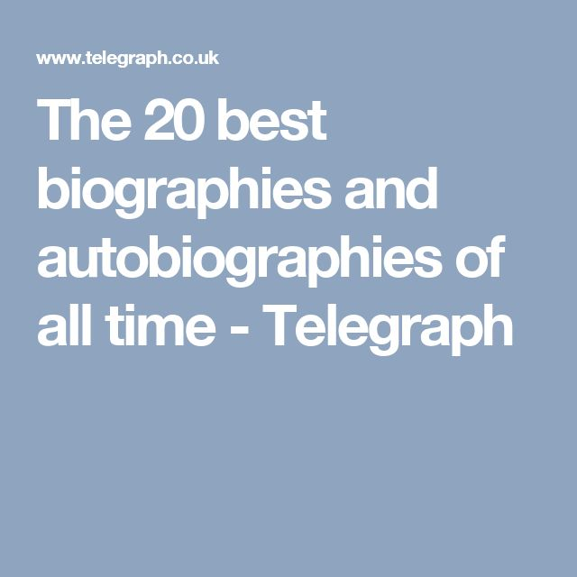 The 20 best biographies and autobiographies of all time - Telegraph