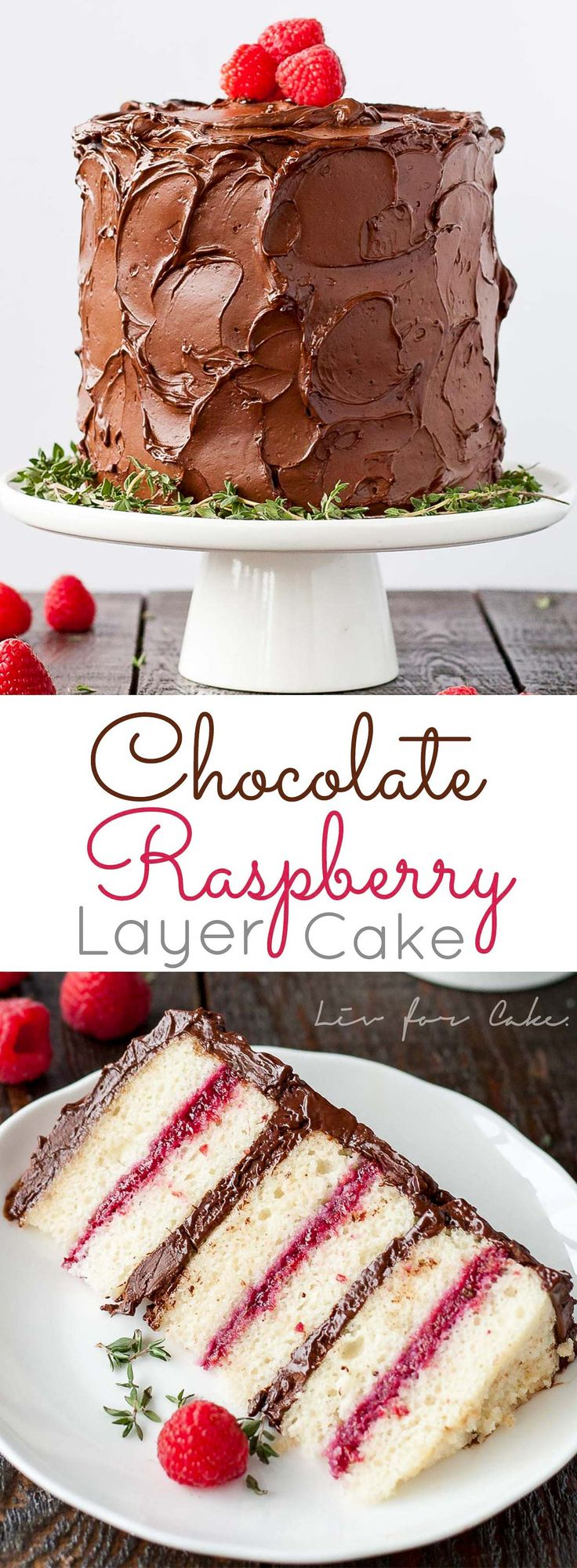 Six glorious layers of vanilla cake with raspberry sauce and a rich dark chocolate frosting.   livforcake.com