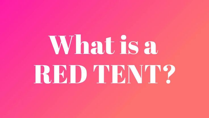 What is a Red Tent?