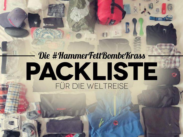 Unsere #HammerFettBombeKrass Weltreise Packliste Vor der Weltreise weißt Du nichts. Du bist Dir unsicher. Was kommt bloß alles in meinen Rucksack. Was brauche ich wirklich, was kann ich da lassen. Beim ersten Probepacken heißt es dann: