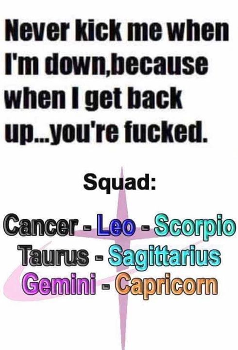 HOW FUNNY THIS IS, A TAURUS TRIED TO KICK ME WHILE  I WAS DOWN AND THEIR SUPPOSE TO BE SO SMART, DON'T F#&K WITH THE SCORPION, YOU WILL RECEIVE YOUR KARMA GIRL!!!   AND I HOPE I GET TO SEE IT!!!