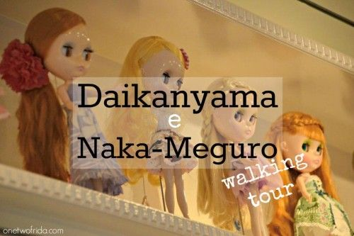 One Two Frida - Walking tour - Daikanyama, Naka Meguro