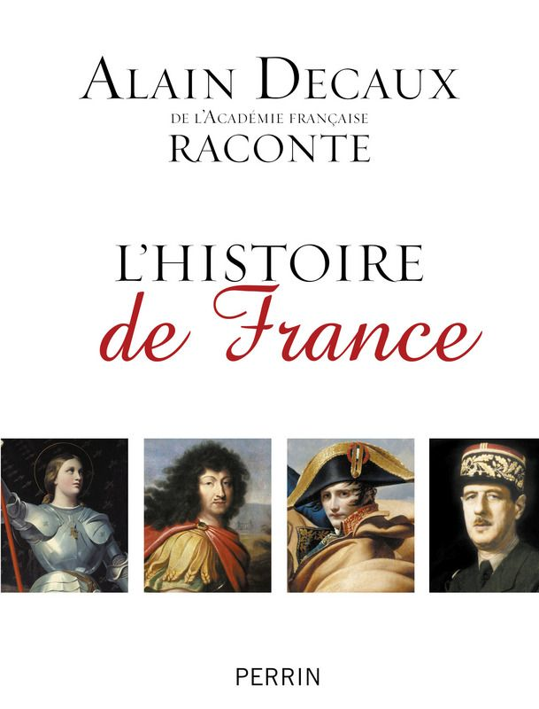 Alain Decaux raconte l'histoire de France - Alain DECAUX | Editions Perrin