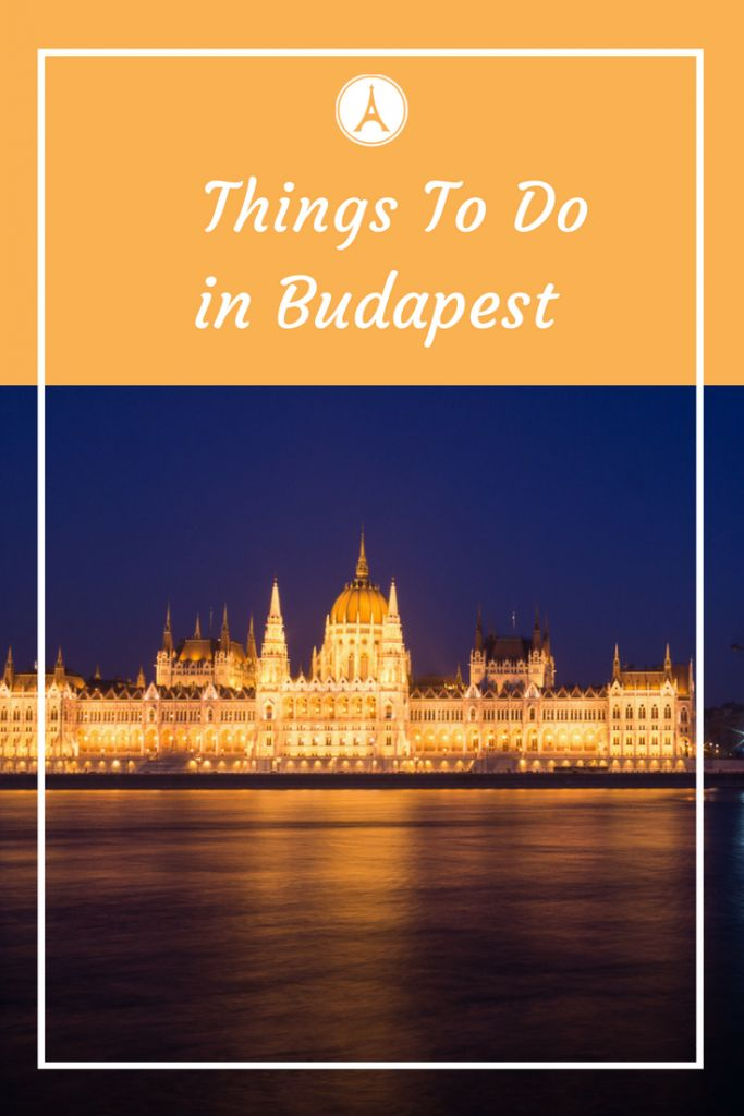 What to do in Budapest - 3 Day Budapest Itinerary - 3 Days in Budapest - Things to do in Budapest in 3 days - Budapest in 3 days