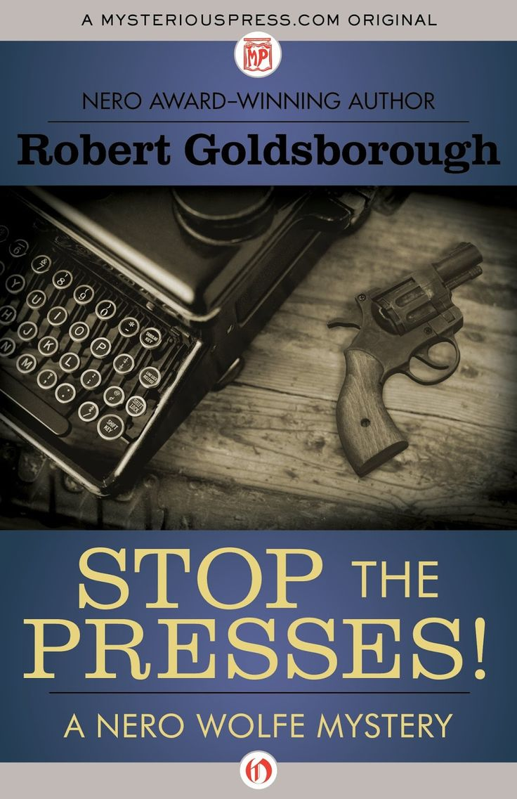 Any Good Book: Stop The Presses! (the Nero Wolfe Mysteries)