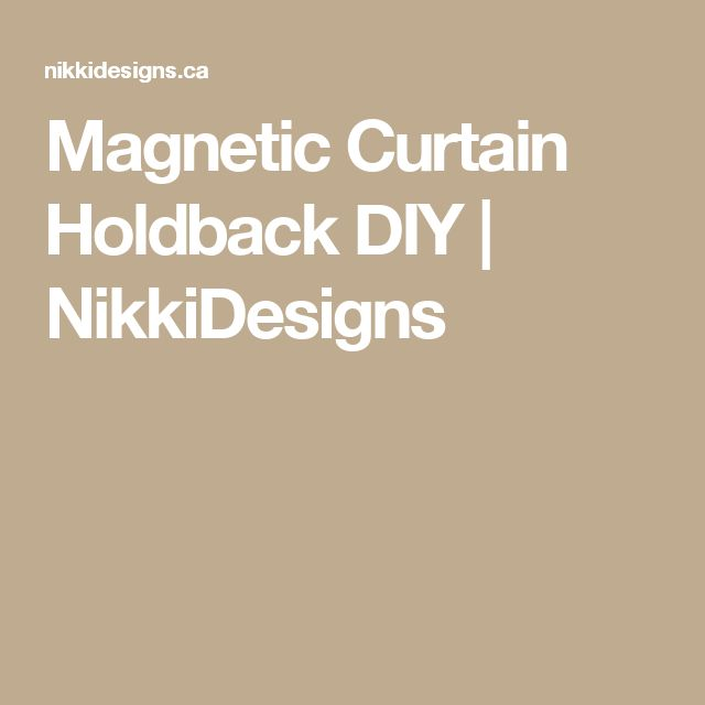 Magnetic Curtain Holdback DIY   | NikkiDesigns