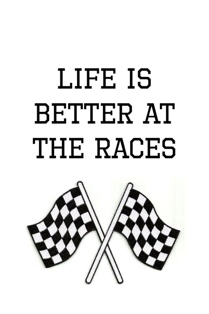 Life is better at the races!