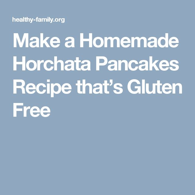 Make a Homemade Horchata Pancakes Recipe that's Gluten Free