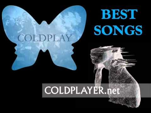 COLDPLAY BEST SONGSColdplay Songs List  1. Clocks 0:00 2. Yellow 4:59 3. In my Place 9:19 4. Warning Sing 13:04 5. Your Love means everything 18:26 6. Fix You 21:58 7. Sleeping Sun 26:48 8. Viva la Vida 29:49
