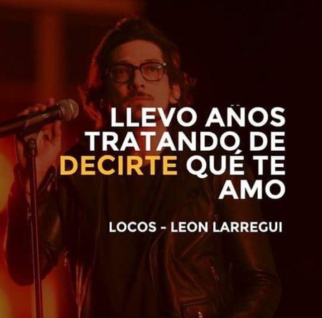 Locos - León Larregui ❤️