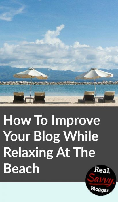 Improve Your Blog While You Bask In The Sun