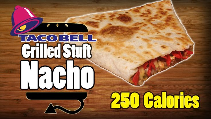 Taco Bell Grilled Stuft Nacho Ramake ~ 250 Calories I'm all over this...