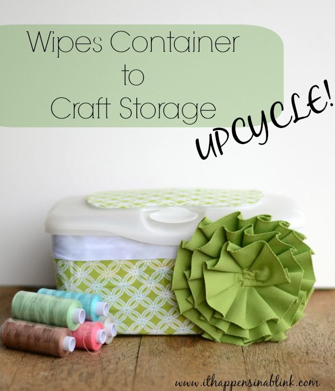 Wipes Container to Craft Storage Upcycle  - because how many of these wipes containers have you thrown away?!