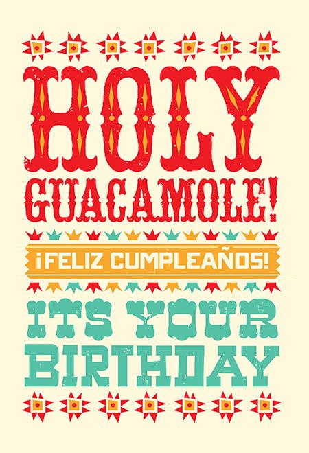 http://lurepapergoods.com/celebrate-cards/birthday/holy-guacamole-its-your-birthday