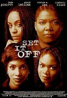 Set It Off.  This is my favourite movie ever!!!!!  Ok, so we have the cast:  Jada Smith, Queen Latifah, Vivica Fox & Kimberly Elise.... perfect.  Then we have the story.... a story of hardships, bitterness, love and friendship.  Great plot!!!!  This movie had me laughing and crying.... but most of all it had me thinking!!!! Lessons to be learnt....