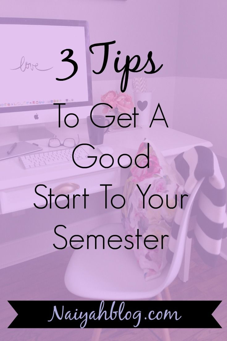 3 Tips For Getting A Good Start To Your Semester