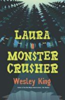 Laura Monster Crusher by Wesley King