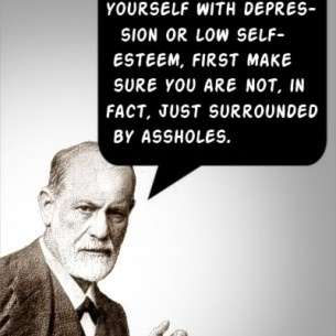 Freud was: Words Of Wisdom, Remember This, Food For Thoughts, Reality Check, Selfesteem, True Stories, Good Advice, Sigmund Freud, Self Esteem