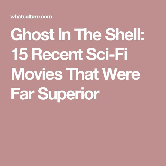 Ghost In The Shell: 15 Recent Sci-Fi Movies That Were Far Superior
