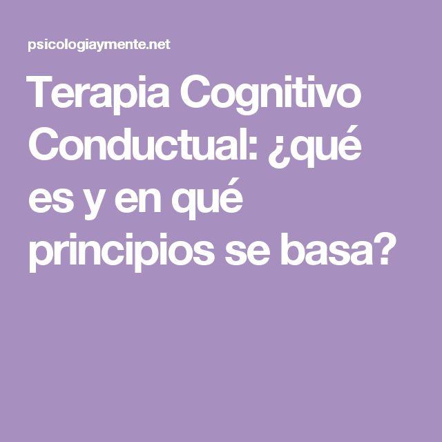 Terapia Cognitivo Conductual: ¿qué es y en qué principios se basa?