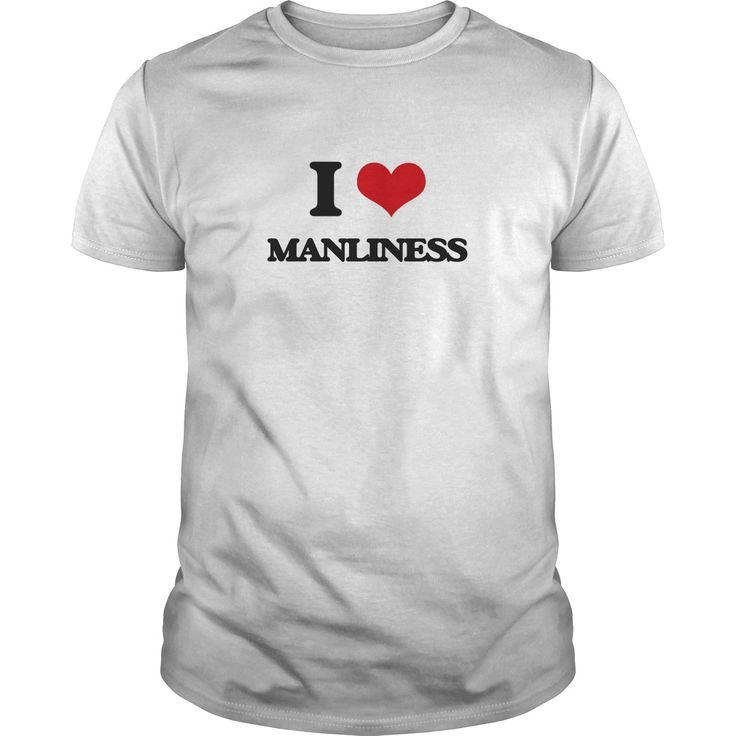 I Love Manliness - Do you know someone who loves Manliness? Then this is the shirt for them. Thank you for visiting my page. Please feel free to share this shirt with others who would enjoy this tshirt.