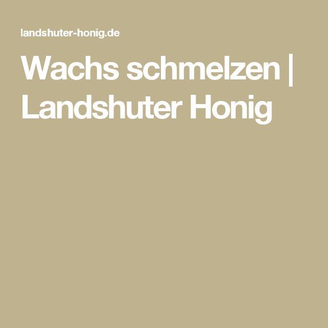 Wachs schmelzen | Landshuter Honig
