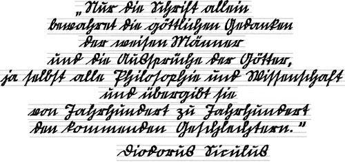 """Offenbacher Schriftprobe.jpg """"Nur die Schrift allein bewahret die göttlichen Gedanken der weisen Männer und die Aussprüche der Götter, ja selbst alle Philosophie und Wissenschaft und übergibt sie von Jahrhundert zu Jahrhundert den kommenden Geschlechtern."""" Diodorus Siculus"""