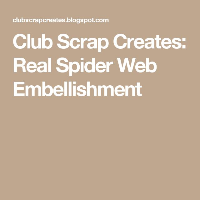 Club Scrap Creates: Real Spider Web Embellishment