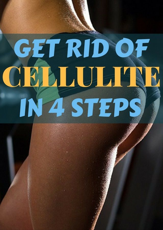 How To Get Rid Of Cellulite In 4 Steps