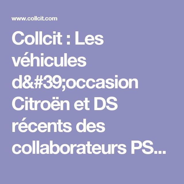Collcit : Les véhicules d'occasion Citroën et DS récents des collaborateurs PSA Peugeot - Citroën