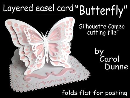 Layered easel card Butterfly on Craftsuprint designed by Carol Dunne - This butterfly easel is made in three layers , although you can make it just using the main big butterfly. The butterflies are separate and have separate backing pieces so you can use as many layers as you like. It also has labels for Mother's Day. It fits into a standard size C5 envelope. Also available as an SVG file cup526947_173  - Now available for download!