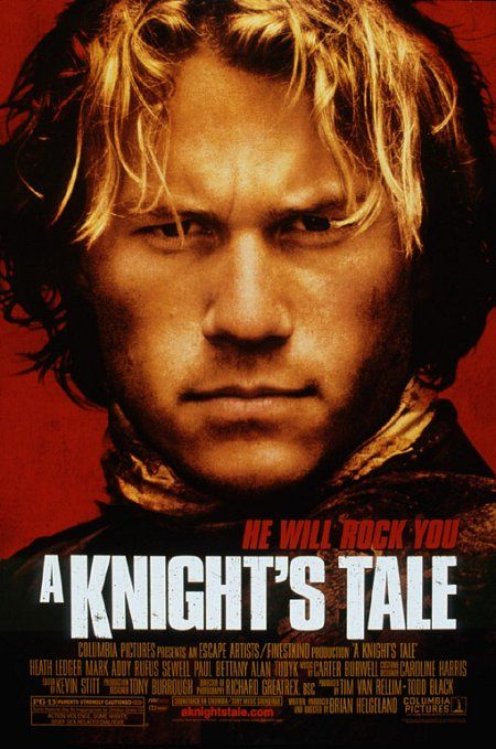 Directed by Brian Helgeland.  With Heath Ledger, Mark Addy, Rufus Sewell, Shannyn Sossamon. After his master dies, a peasant squire, fueled by his desire for food and glory, creates a new identity for himself as a knight.