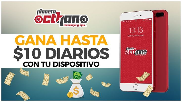 GANA HASTA $10 DOLARES DIARIOS CON TU DISPOSITIVO | IOS & ANDROID | 2017