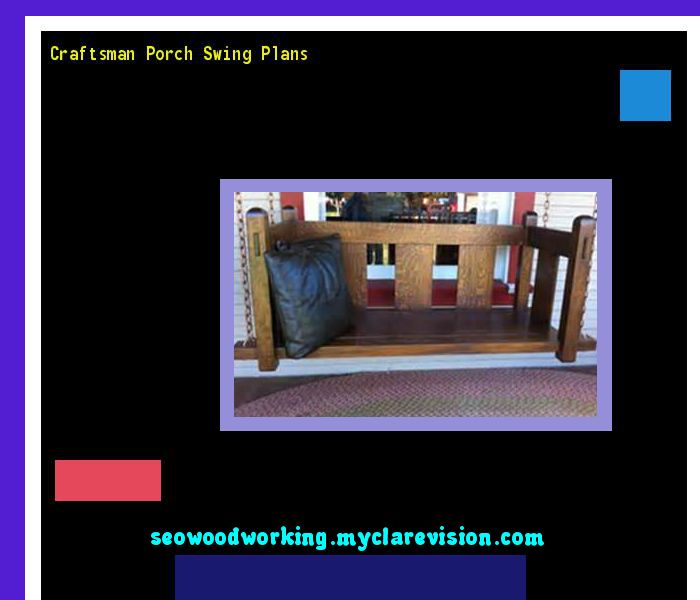 Craftsman Porch Swing Plans 075746 - Woodworking Plans and Projects!