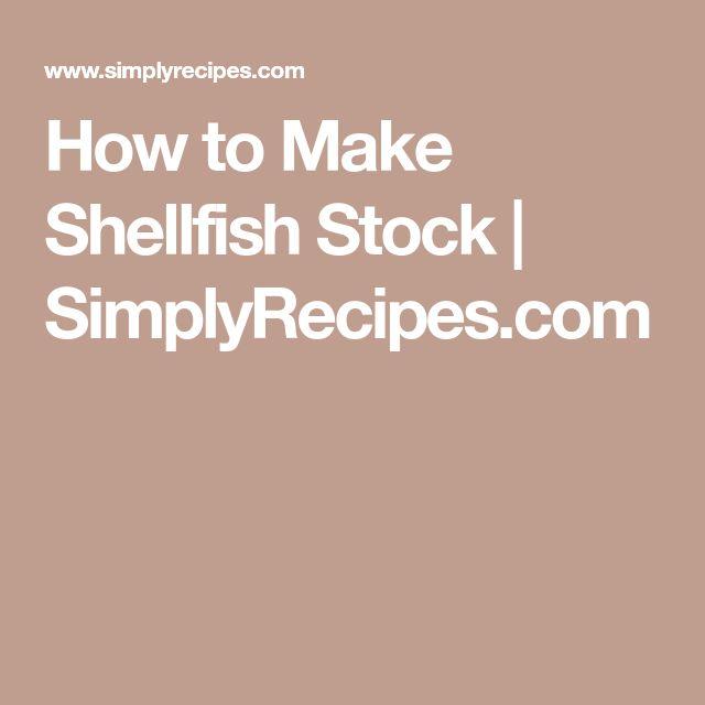 How to Make Shellfish Stock | SimplyRecipes.com