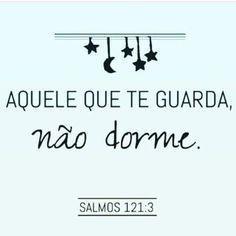 Aquele que te guarda não dorme ❤