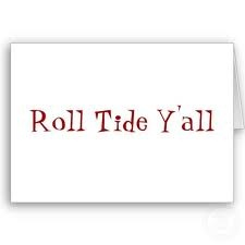 Roll Tide Ya'll!Rolltide, Yall